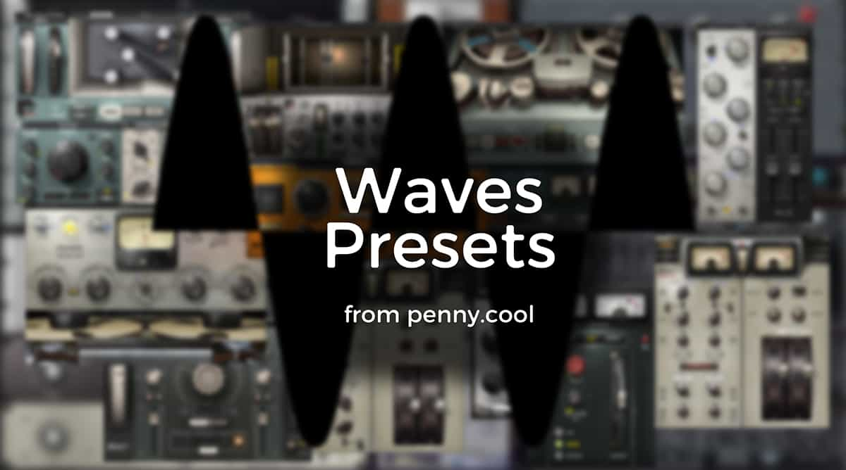 Presets For Waves Plugins Sets 1 2 Penny Cool Studio